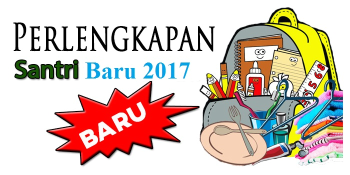 PERLENGKAPAN WAJIB SANTRI BARU AL HIKAM 2017
